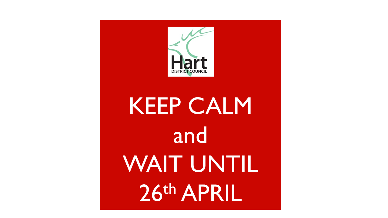 Hart Local Plan - Keep Calm and Wait until 26 April