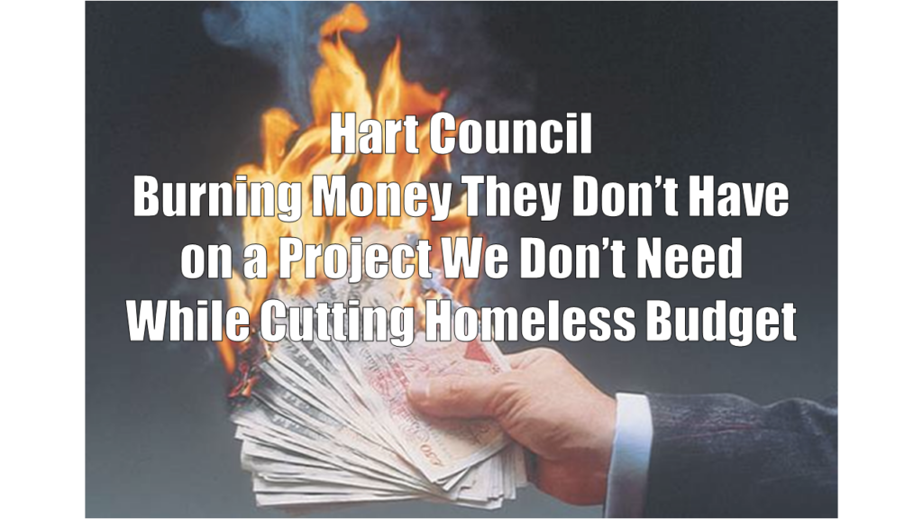 Hart Council Burning Money as Homeless Budget Cut.